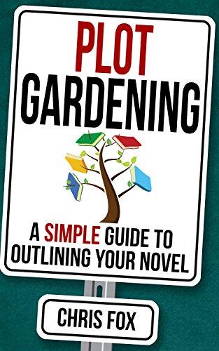 Plot Gardening: Write Faster, Write Smarter (English Edition ...