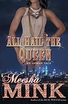 All Hail the Queen: An Urban Tale by [Meesha Mink]