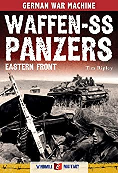 Waffen-SS Panzers: The Eastern Front by [Tim Ripley]