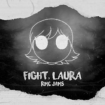 Fight, Laura