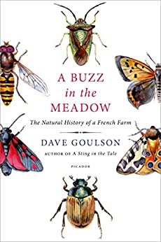 A Buzz in the Meadow: The Natural History of a French Farm by [Dave Goulson]