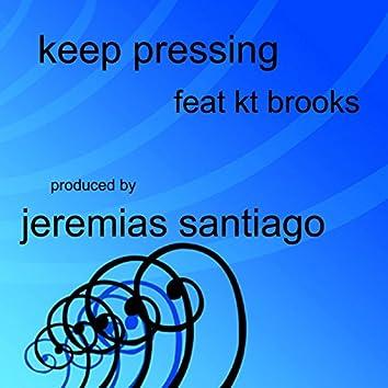 Keep Pressing featuring KT Brooks