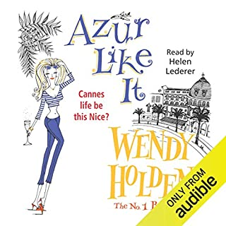 Azur Like It                   By:                                                                                                                                 Wendy Holden (Romance Author)                               Narrated by:                                                                                                                                 Helen Lederer                      Length: 13 hrs and 56 mins     23 ratings     Overall 3.4