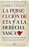La persecución de ETA a la derecha vasca (Ensayo)