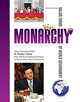 Monarchy (Major Forms of World Government) by [LeeAnne Gelletly]