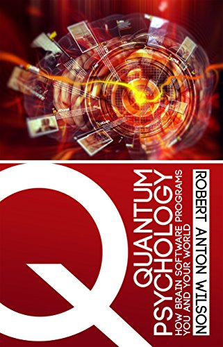 Quantum Psychology: How Brain Software Programs You and Your World (English Edition)