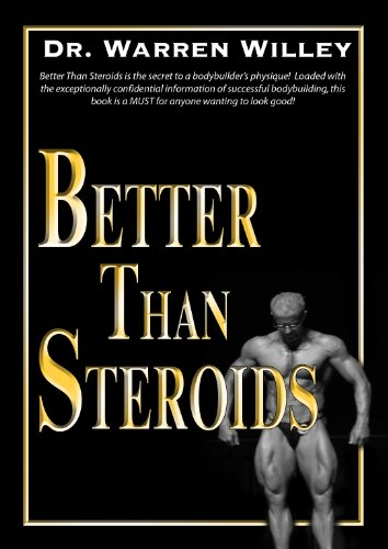 Better Than Steroids (English Edition)