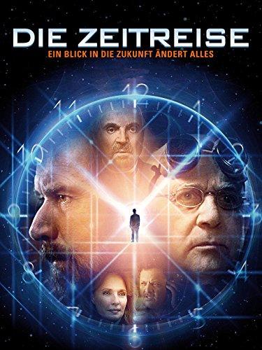 Die Zeitreise - Ein Blick in die Zukunft ändert alles [dt./OV]