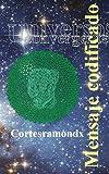 Mensaje codificado: Libro cuarto (Universos convergentes)