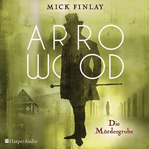 Arrowood - Die Mördergrube Titelbild