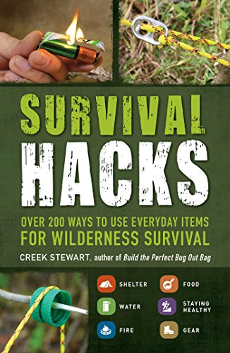 Survival Hacks: Over 200 Ways to Use Everyday Items for Wilderness Survival (English Edition)
