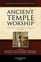 Ancient Temple Worship - Proceedings of the Expound Symposium - The Temple on Mount Zion Series 1 - May 2011