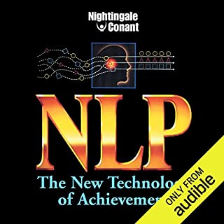 NLP     The New Technology of Achievement              By:                                                                                                                                 Charles Faulkner,                                                                                        Gerry Schmidt,                                                                                        Robert McDonald,                   and others                          Narrated by:                                                                                                                                 Charles Faulkner,                                                                                        Gerry Schmidt,                                                                                        Robert McDonald,                   and others                 Length: 6 hrs and 4 mins     6 ratings     Overall 4.7