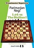 Grandmaster Repertoire: 1.e4 Vs The Sicilian I-Negi, Parimarjan