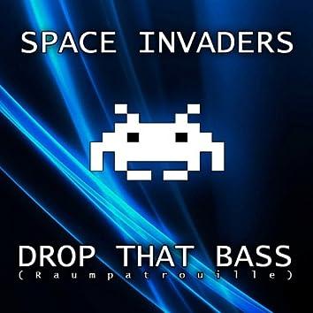 Drop That Bass (Raumpatrouille)