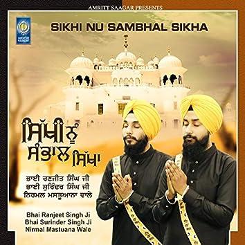Sikhi Nu Sambhal Sikha