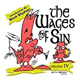 The Wages of Sin: Vol. IV