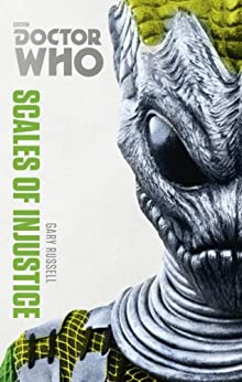Doctor Who: Scales of Injustice: The Monster Collection Edition (Doctor Who (BBC)) by [Gary Russell]