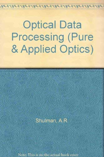 Compare Textbook Prices for Optical data processing Wiley series in pure and applied optics  ISBN 9780471789802 by Shulman, Arnold Roy