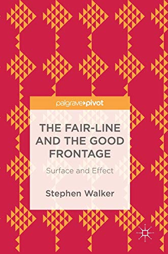 The Fair-Line and the Good Frontage: Surface and Effect