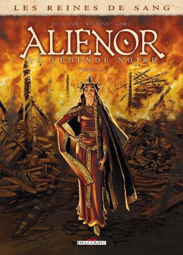 Les Reines de sang - Alienor, la Légende noire T01