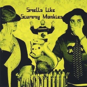 Smells Like Scummy Monkies