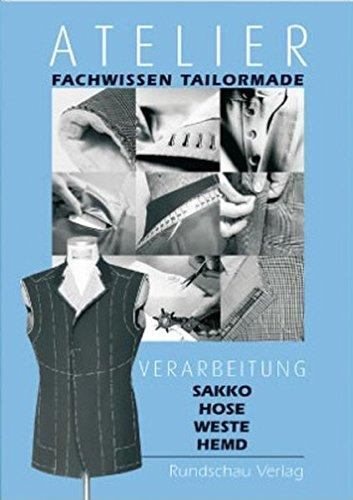 Atelier - Fachwissen Tailormade (Herren): Verarbeitung Sakko, Hose, Weste, Hemd