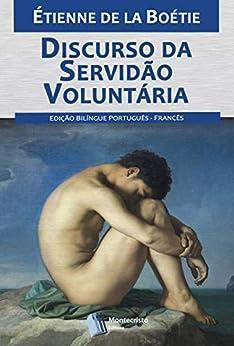 Discurso da Servidão Voluntária por [Étienne de La Boétie, Alexandre Pires Vieira]