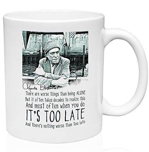 N\A Charles Bukowski Its Too Late Taza de café de cerámica de 11 oz