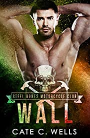 Wall: A Steel Bones Motorcycle Club Romance
