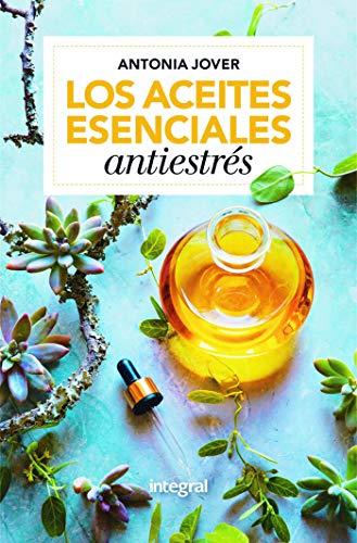 Los aceites esenciales antiestrés (SALUD)