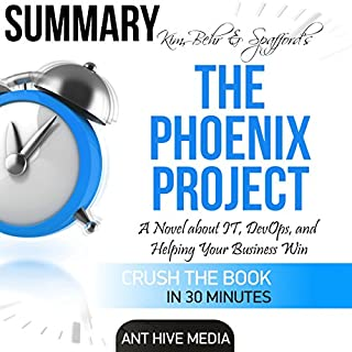 Couverture de Kim, Behr & Spafford's The Phoenix Project: A Novel About IT, DevOps, and Helping Your Business Win | Summary