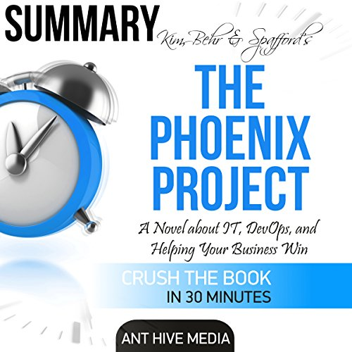 Kim, Behr & Spafford's The Phoenix Project: A Novel About IT, DevOps, and Helping Your Business Win | Summary audiobook cover art