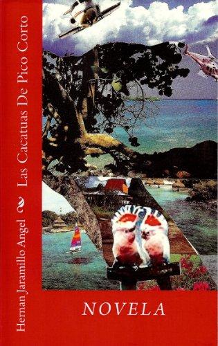 Las Cacatuas de Pico Corto (Spanish Edition)
