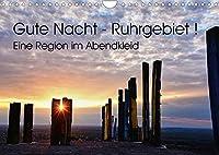 Gute Nacht - Ruhrgebiet! (Wandkalender 2022 DIN A4 quer): Eine Region im Abendkleid (Monatskalender, 14 Seiten )
