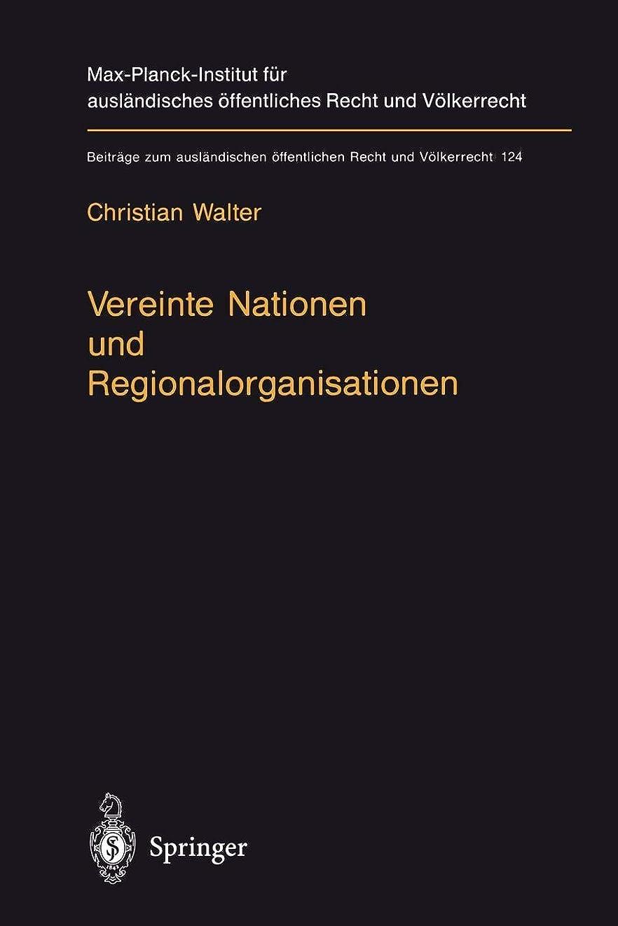 ダンスエッセイ有望Vereinte Nationen und Regionalorganisationen: Eine Untersuchung zu Kapitel VIII der Satzung der Vereinten Nationen (Beitraege zum auslaendischen oeffentlichen Recht und Voelkerrecht)