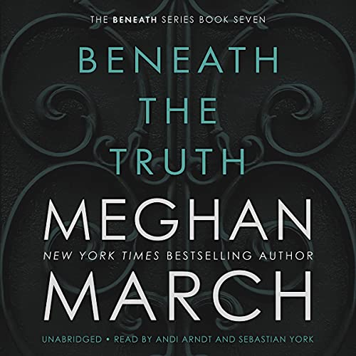 Beneath the Truth Audiobook By Meghan March cover art