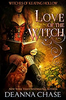 Love of the Witch (Witches of Keating Hollow Book 6) by [Deanna Chase]