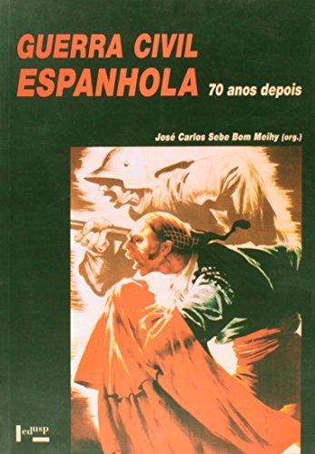 Guerra Civil Espanhola. 70 Anos Depois