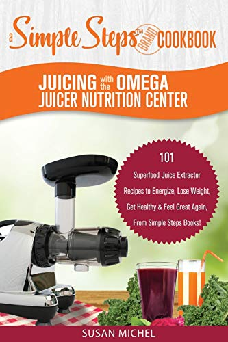 Juicing with the Omega Juicer Nutrition Center: A Simple for sale  Delivered anywhere in UK