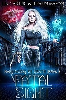 Fatal Sight (Harbingers Of Death Book 2) by [LeAnn Mason, L.B. Carter]