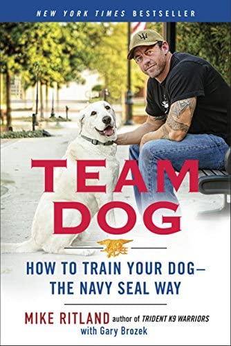 Team Dog How to Train Your Dog the Navy SEAL Way product image