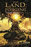 The Land: Forging: A LitRPG Saga (Chaos Seeds) (Volume 2)