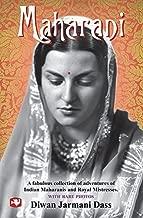 Maharani: A Fabulous Collection of Adventures of Indian Maharanis and Royal Mistresses by Diwan Jarmani Dass (2008-04-30)