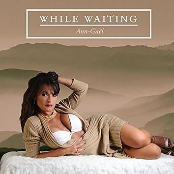 While Waiting