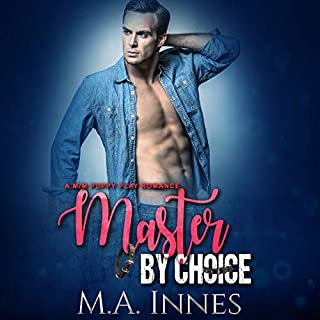 Master by Choice     A Puppy Play Romance (The Accidental Master, Book 2)              By:                                                                                                                                 M.A. Innes                               Narrated by:                                                                                                                                 Kenneth Obi                      Length: 5 hrs and 54 mins     51 ratings     Overall 4.8
