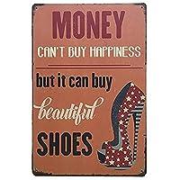 お金は美しい靴を買うことができます メタルポスタレトロなポスタ安全標識壁パネル ティンサイン注意看板壁掛けプレート警告サイン絵図ショップ食料品ショッピングモールパーキングバークラブカフェレストラントイレ公共の場ギフト