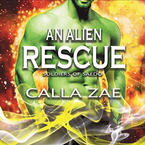 An Alien Rescue Audiobook By Calla Zae cover art