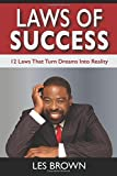 Laws Of Success: 12 Laws That Turn Dreams Into Reality