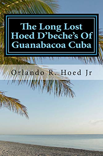 The Long Lost Hoed D'beche's Of Guanabacoa Cuba: The Beginning